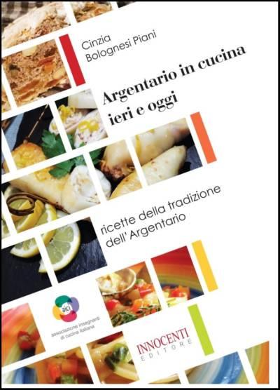 ARGENTARIO IN CUCINA IERI E OGGI di Cinzia Bolognesi Piani