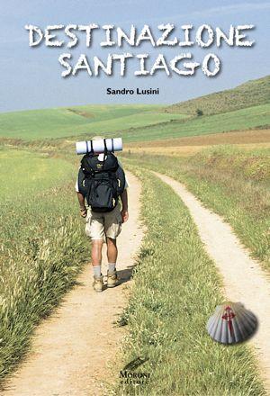 DESTINAZIONE SANTIAGO di Sandro Lusini