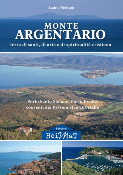 """""""Monte Argentario. Terra di Santi, di Arte e di Spiritualità Cristiana (Di Laura Metrano)"""