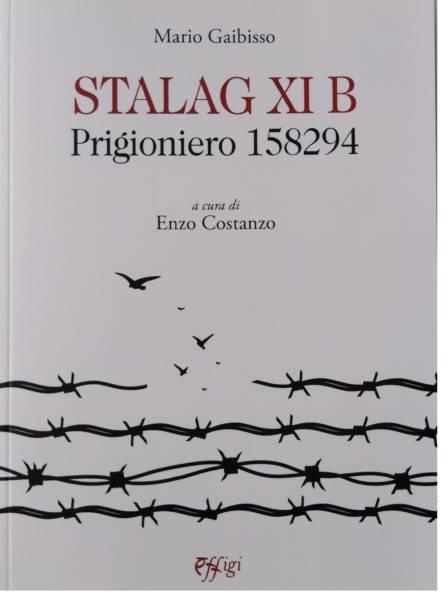STALAG XI B PRIGIONIERO 158294 di Mario Gaibisso a cura di Enzo Costanzo