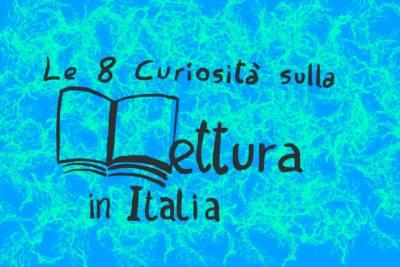 le 8 curiosità sulla lettura in Italia