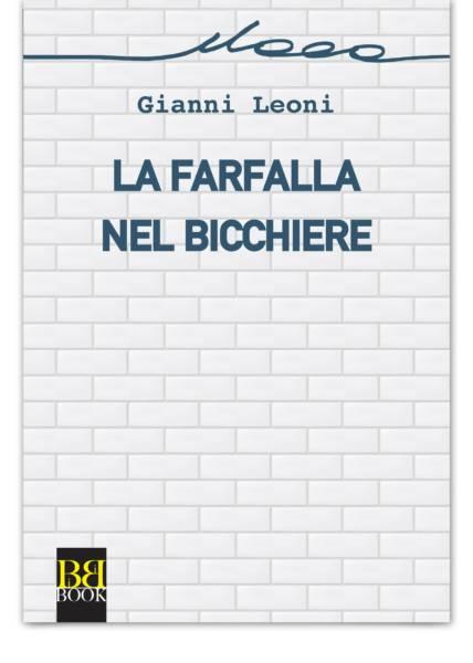 LA FARFALLA NEL BICCHIERE, di Gianni Leoni