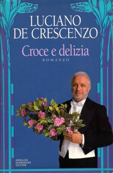 CROCE E DELIZIA di Luciano De Crescenzo
