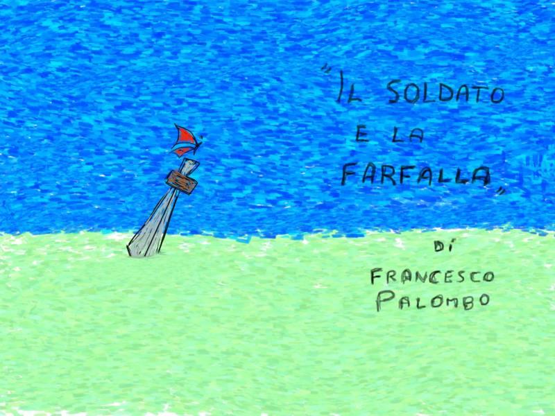 IL SOLDATO E LA FARFALLA di Francesco Palombo