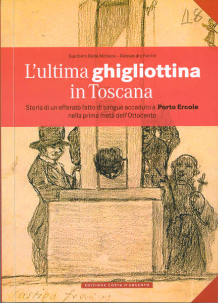 L'ultima ghigliottina in Toscana
