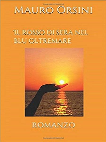 Il rosso di sera nel blu oltremare,di Mauro Orsini